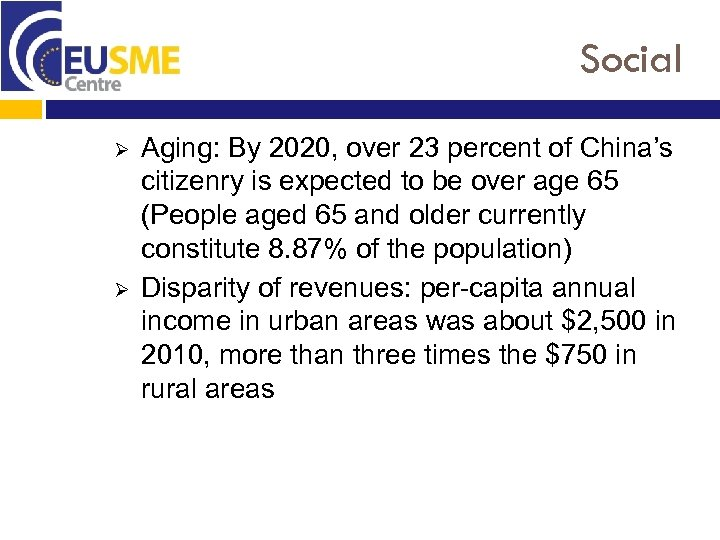 Social Ø Ø Aging: By 2020, over 23 percent of China's citizenry is expected