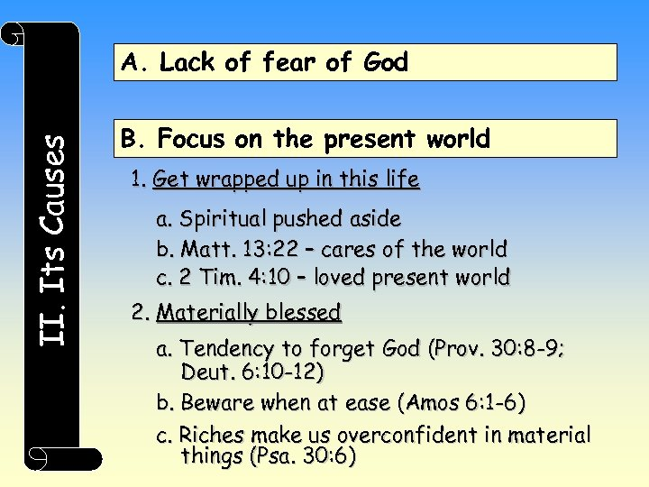 II. Its Causes A. Lack of fear of God B. Focus on the present