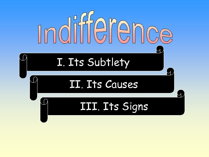 I. Its Subtlety II. Its Causes III. Its Signs