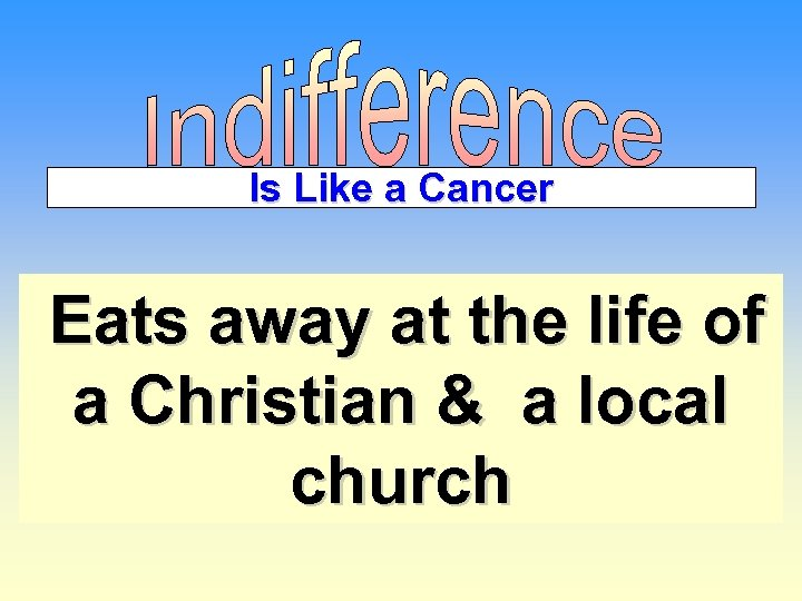 Is Like a Cancer Eats away at the life of a Christian & a