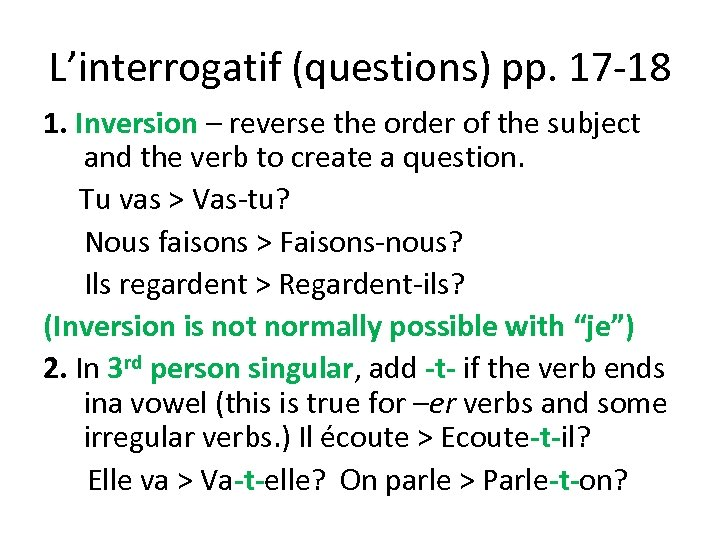 L'interrogatif (questions) pp. 17 -18 1. Inversion – reverse the order of the subject