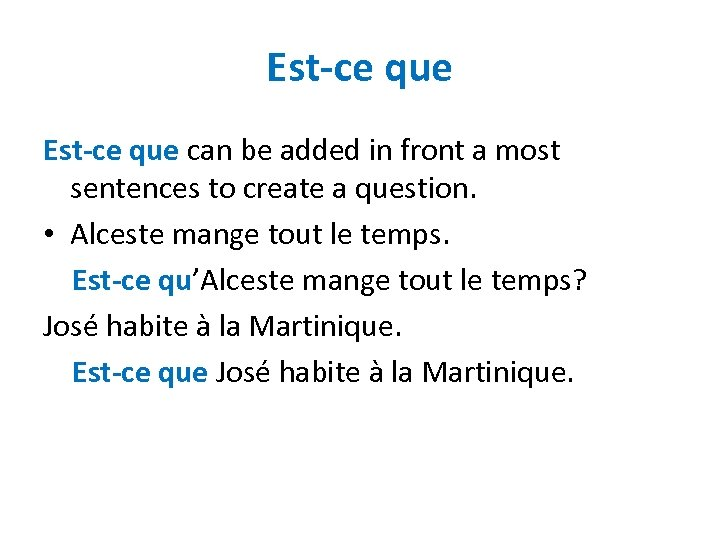 Est-ce que can be added in front a most sentences to create a question.