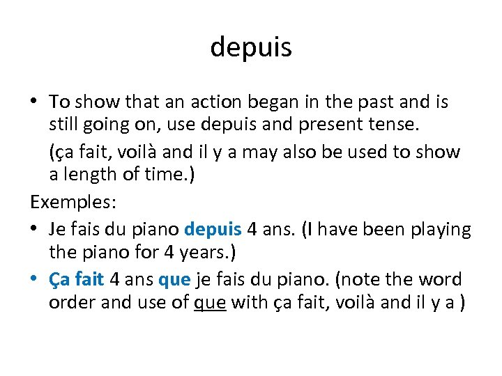 depuis • To show that an action began in the past and is still