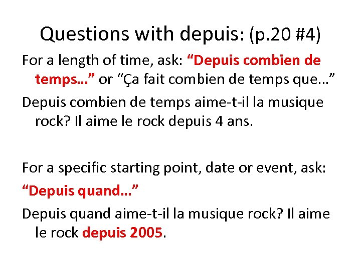 "Questions with depuis: (p. 20 #4) For a length of time, ask: ""Depuis combien"