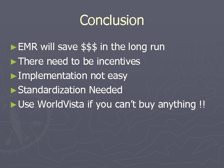 Conclusion ► EMR will save $$$ in the long run ► There need to