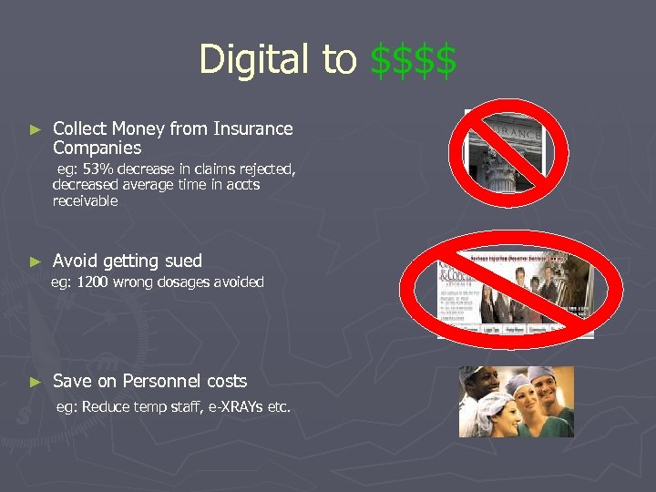 Digital to $$$$ ► Collect Money from Insurance Companies eg: 53% decrease in claims