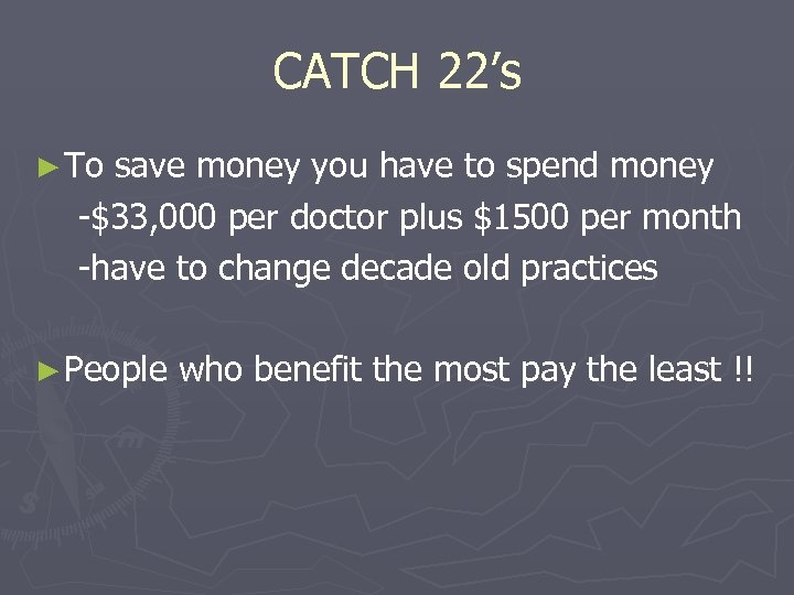 CATCH 22's ► To save money you have to spend money -$33, 000 per