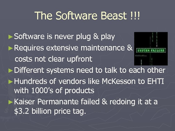 The Software Beast !!! ► Software is never plug & play ► Requires extensive