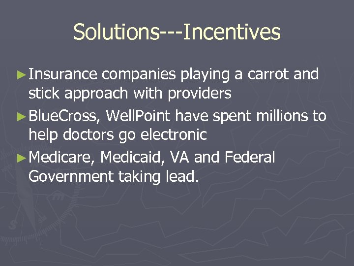 Solutions---Incentives ► Insurance companies playing a carrot and stick approach with providers ► Blue.