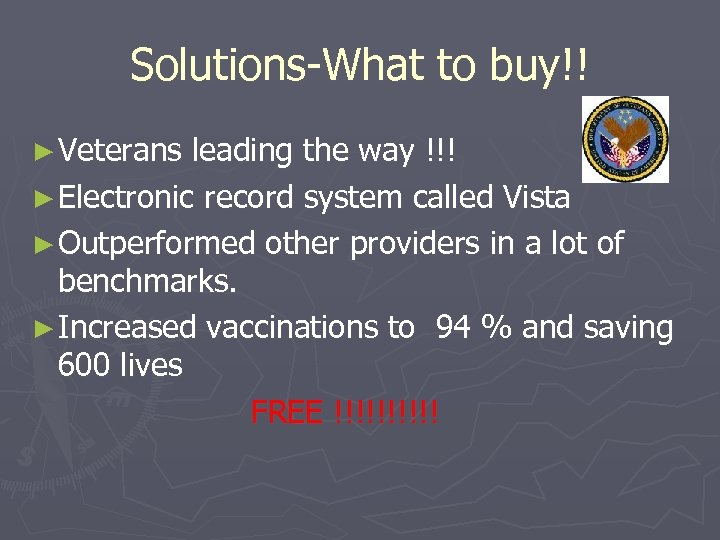 Solutions-What to buy!! ► Veterans leading the way !!! ► Electronic record system called