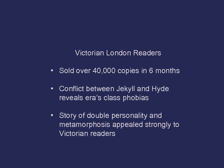 Victorian London Readers • Sold over 40, 000 copies in 6 months • Conflict