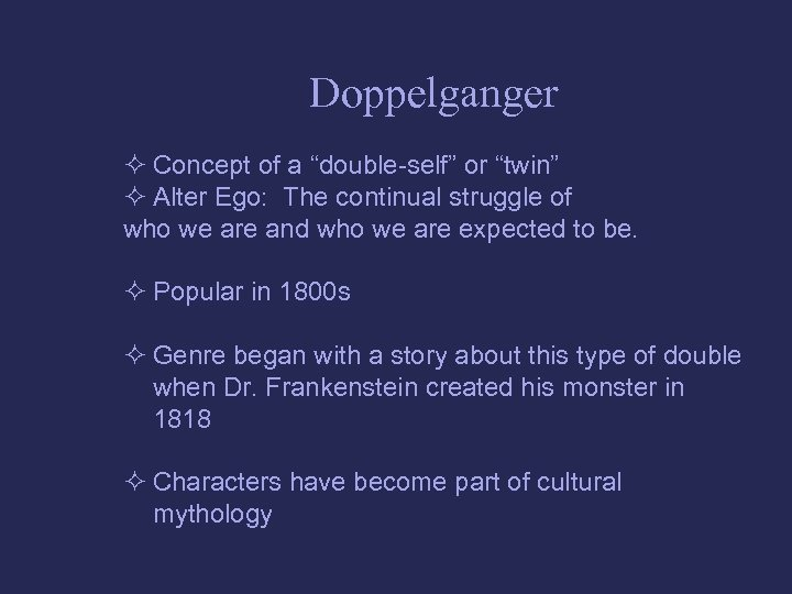 """Doppelganger ² Concept of a """"double-self"""" or """"twin"""" ² Alter Ego: The continual struggle"""