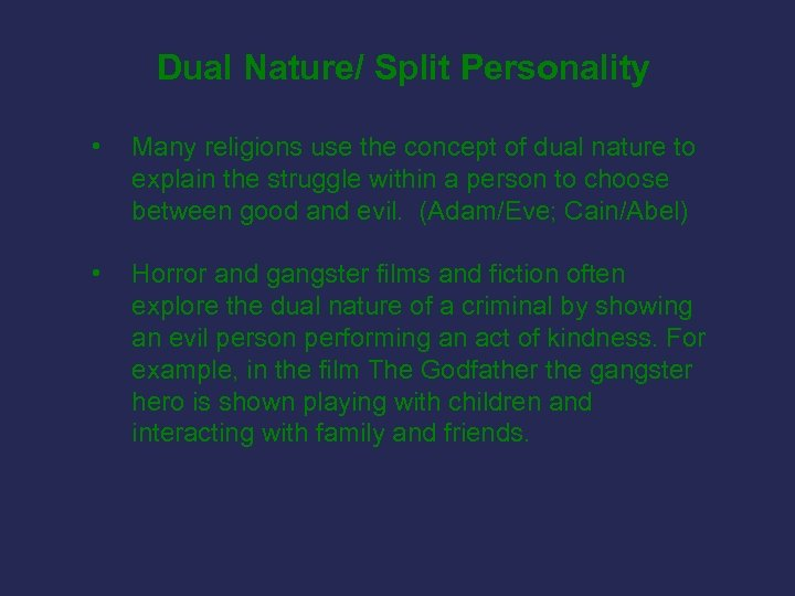 Dual Nature/ Split Personality • Many religions use the concept of dual nature to