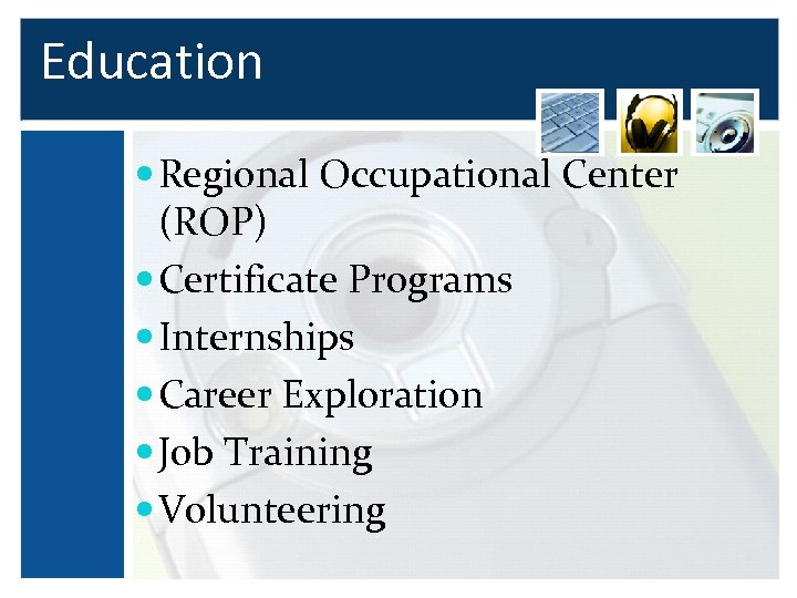 Career and Technical Education Regional Occupational Center (ROP) Certificate Programs Internships Career Exploration Job
