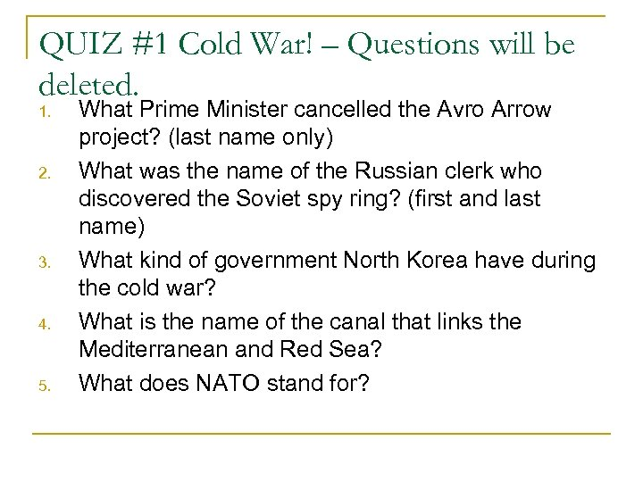 QUIZ #1 Cold War! – Questions will be deleted. 1. 2. 3. 4. 5.