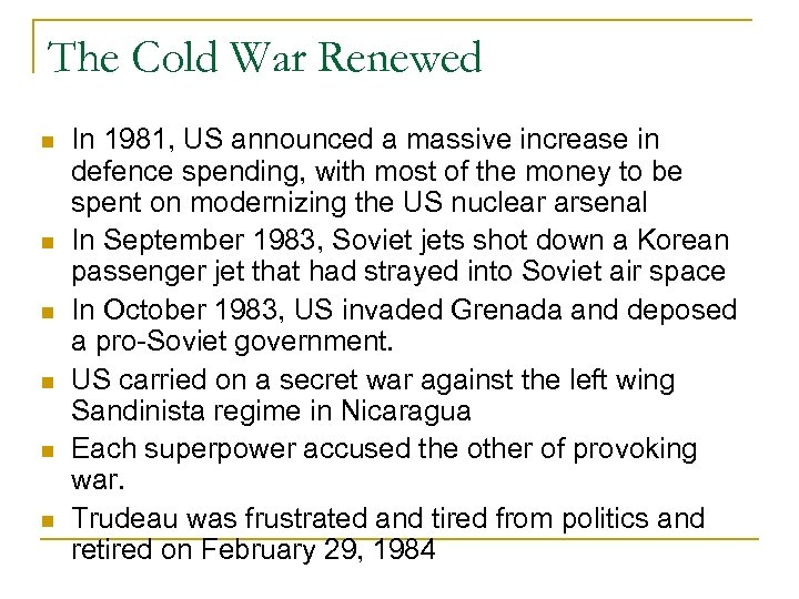 The Cold War Renewed In 1981, US announced a massive increase in defence spending,