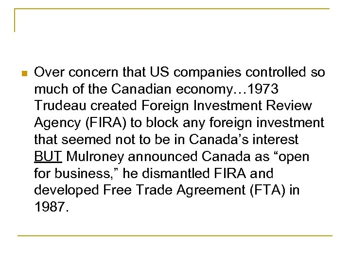 Over concern that US companies controlled so much of the Canadian economy… 1973
