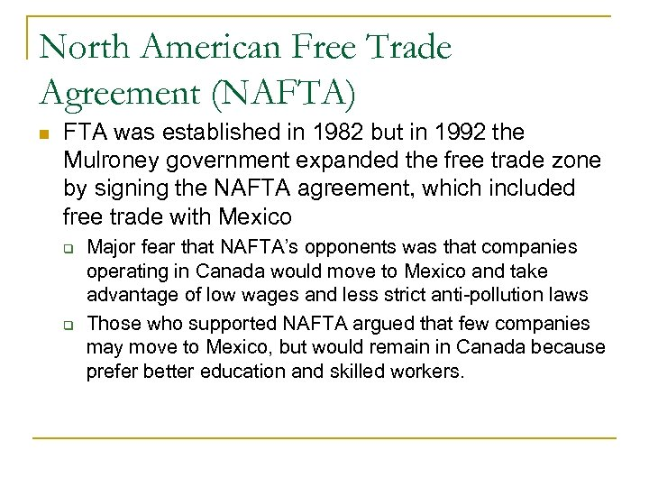 North American Free Trade Agreement (NAFTA) FTA was established in 1982 but in 1992