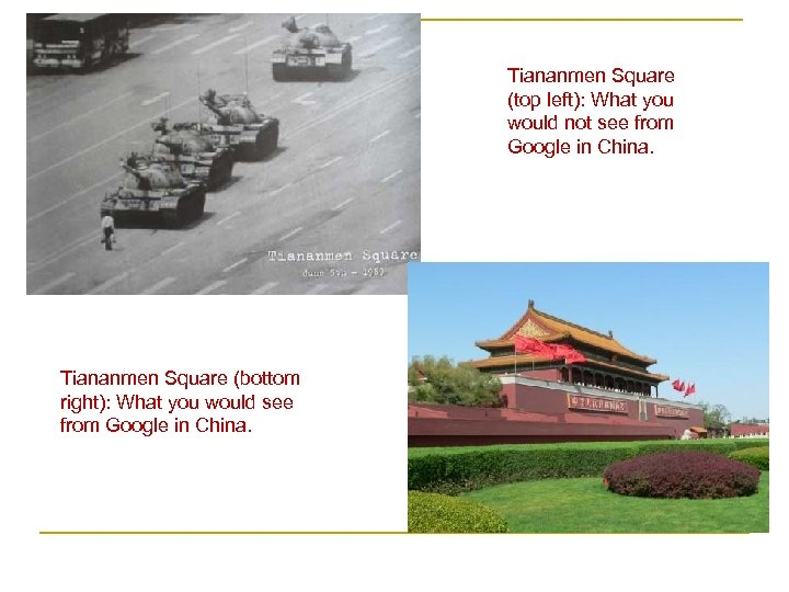 Tiananmen Square (top left): What you would not see from Google in China. Tiananmen