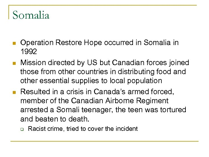 Somalia Operation Restore Hope occurred in Somalia in 1992 Mission directed by US but