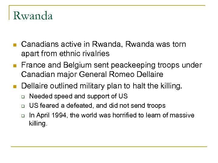 Rwanda Canadians active in Rwanda, Rwanda was torn apart from ethnic rivalries France and