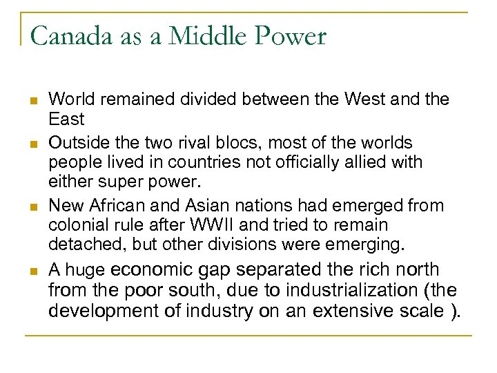 Canada as a Middle Power World remained divided between the West and the East