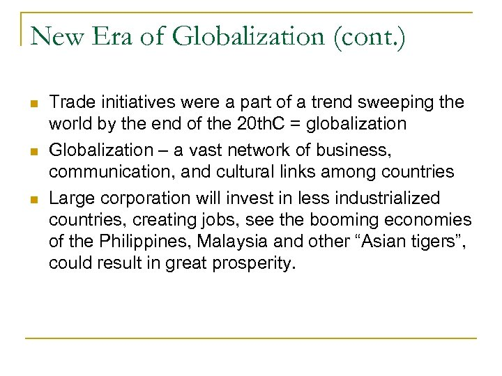 New Era of Globalization (cont. ) Trade initiatives were a part of a trend