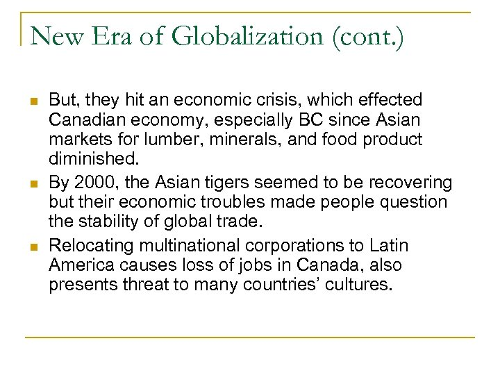 New Era of Globalization (cont. ) But, they hit an economic crisis, which effected