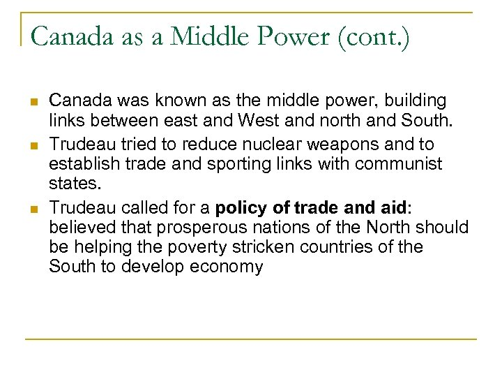 Canada as a Middle Power (cont. ) Canada was known as the middle power,