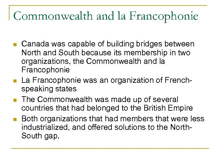 Commonwealth and la Francophonie Canada was capable of building bridges between North and South