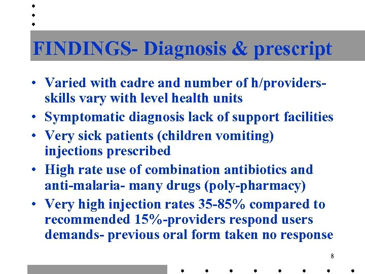 FINDINGS- Diagnosis & prescript • Varied with cadre and number of h/providersskills vary with