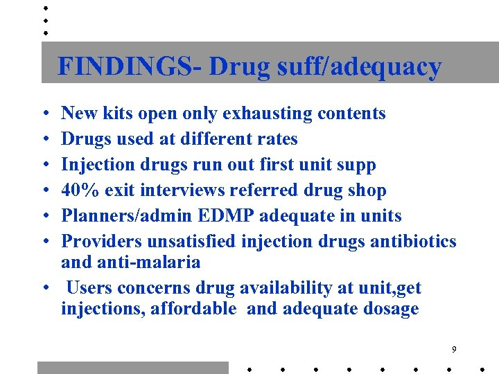 FINDINGS- Drug suff/adequacy • • • New kits open only exhausting contents Drugs used
