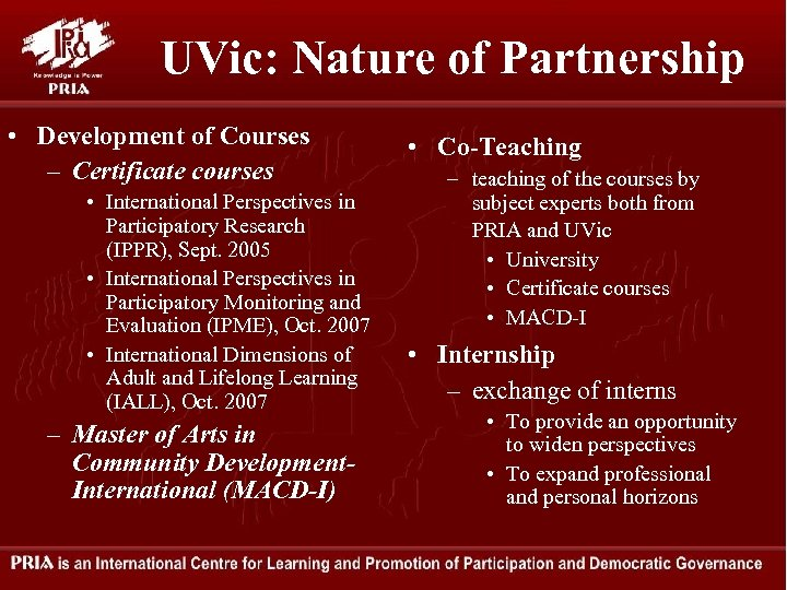 UVic: Nature of Partnership • Development of Courses – Certificate courses • International Perspectives