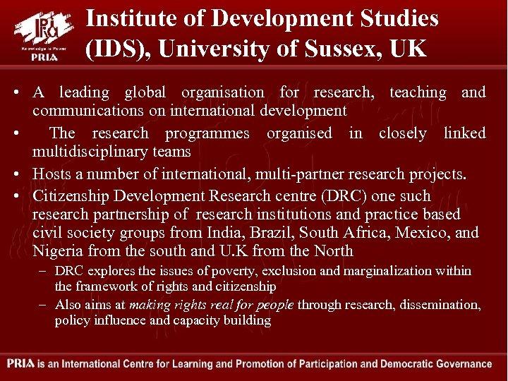 Institute of Development Studies (IDS), University of Sussex, UK • A leading global organisation