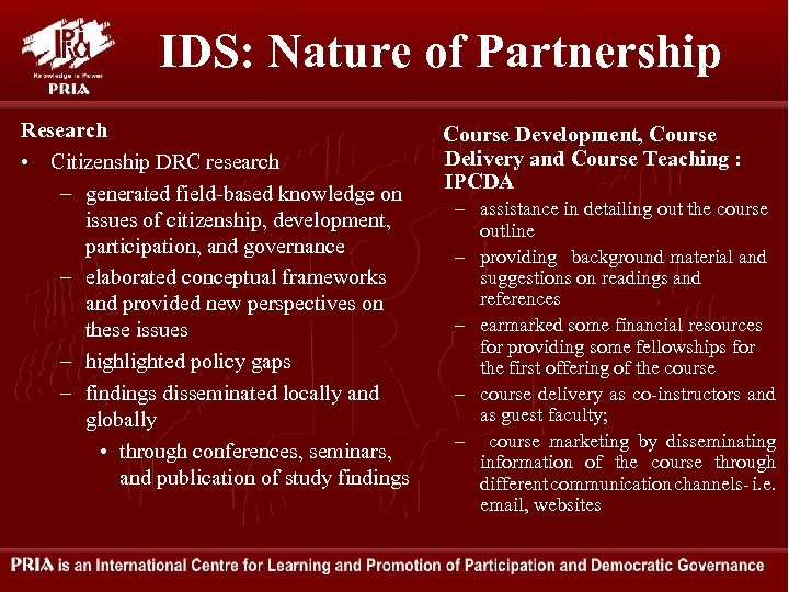 IDS: Nature of Partnership Research • Citizenship DRC research – generated field-based knowledge on