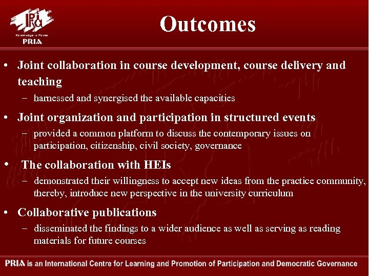 Outcomes • Joint collaboration in course development, course delivery and teaching – harnessed and