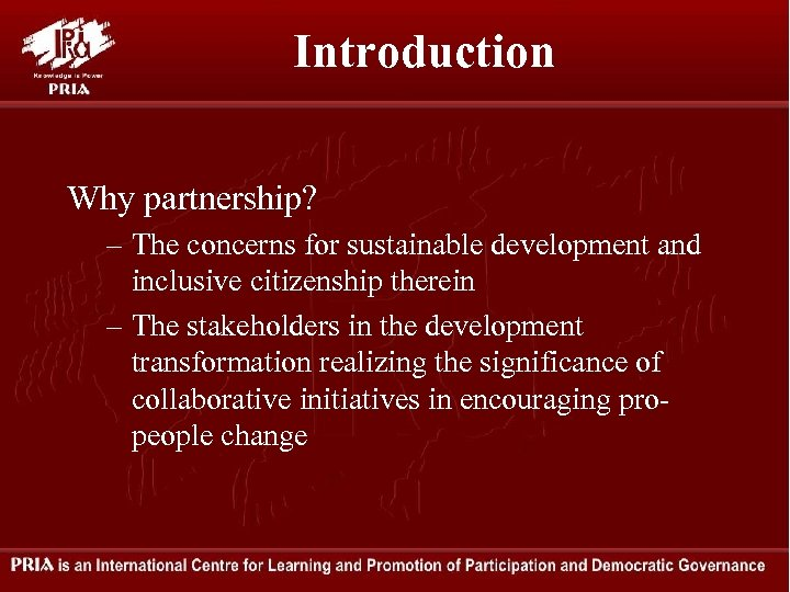 Introduction Why partnership? – The concerns for sustainable development and inclusive citizenship therein –
