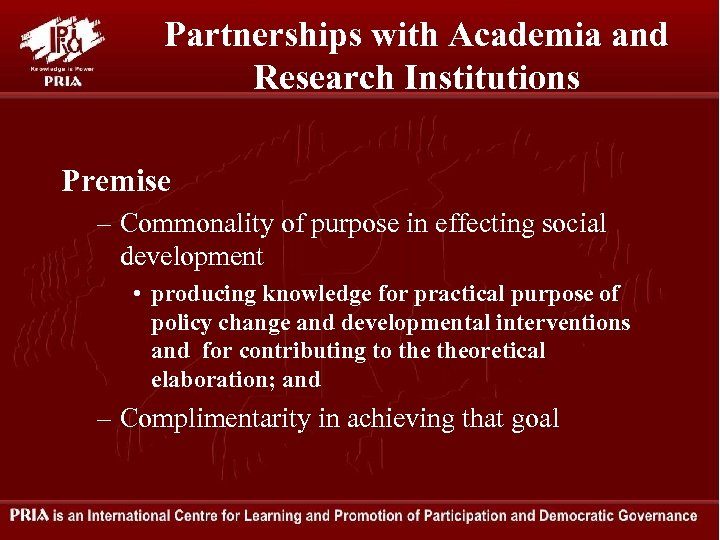 Partnerships with Academia and Research Institutions Premise – Commonality of purpose in effecting social