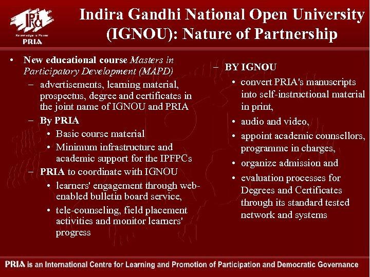 Indira Gandhi National Open University (IGNOU): Nature of Partnership • New educational course Masters
