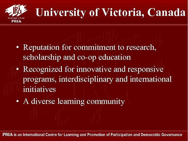 University of Victoria, Canada • Reputation for commitment to research, scholarship and co-op education