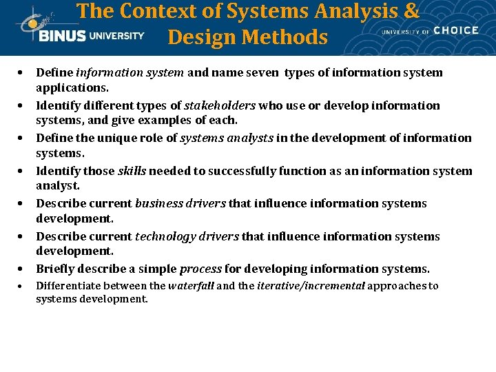 The Context of Systems Analysis & Design Methods • • Define information system and