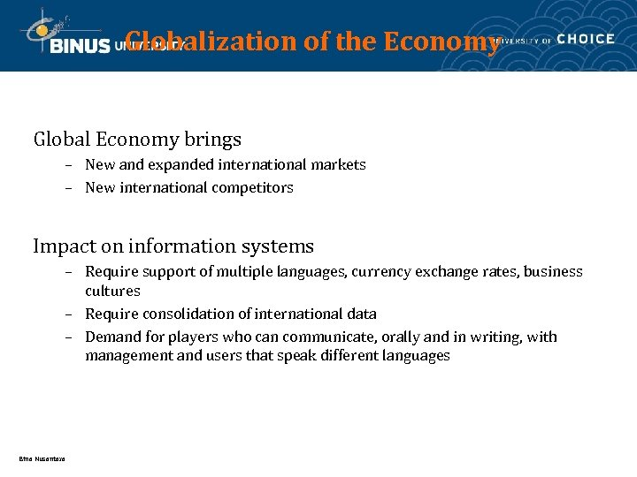 Globalization of the Economy Global Economy brings – New and expanded international markets –