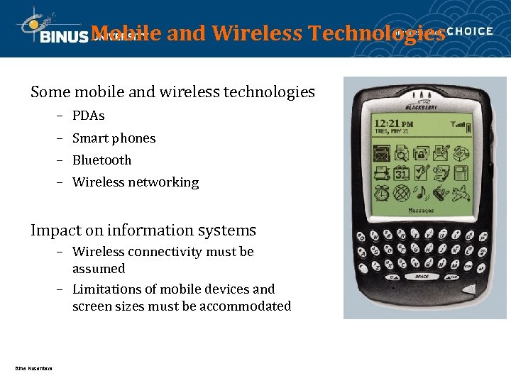Mobile and Wireless Technologies Some mobile and wireless technologies – PDAs – Smart phones