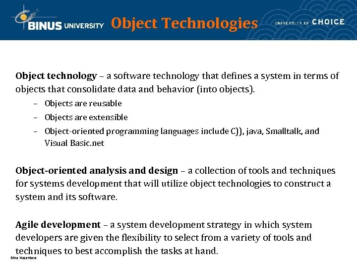 Object Technologies Object technology – a software technology that defines a system in terms