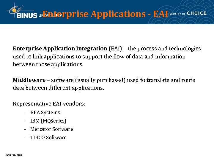 Enterprise Applications - EAI Enterprise Application Integration (EAI) – the process and technologies used
