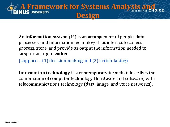 A Framework for Systems Analysis and Design An information system (IS) is an arrangement