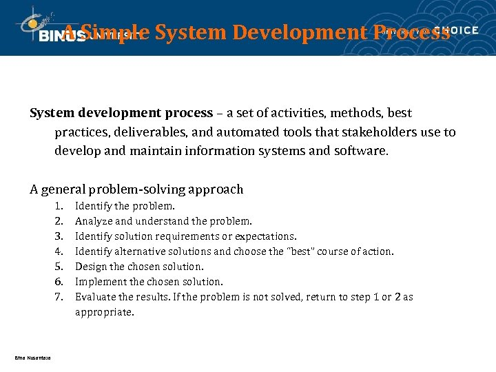 A Simple System Development Process System development process – a set of activities, methods,