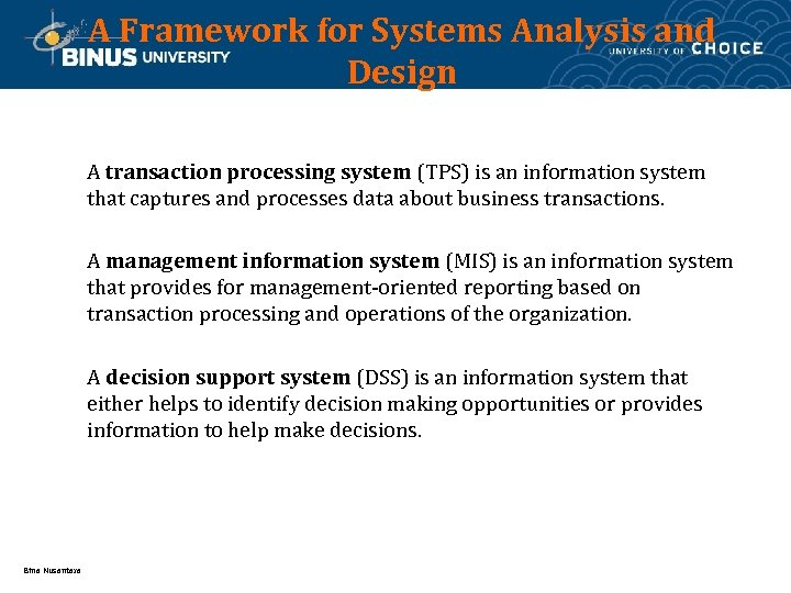 A Framework for Systems Analysis and Design A transaction processing system (TPS) is an