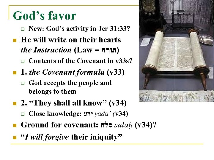 God's favor q n He will write on their hearts the Instruction (Law =