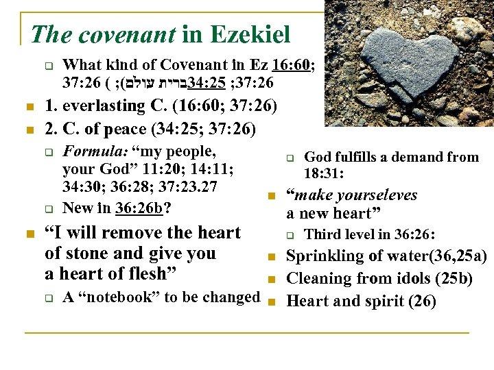 The covenant in Ezekiel q n n 1. everlasting C. (16: 60; 37: 26)